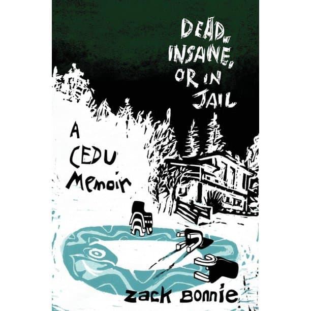 Dead, Insane, or In Jail
