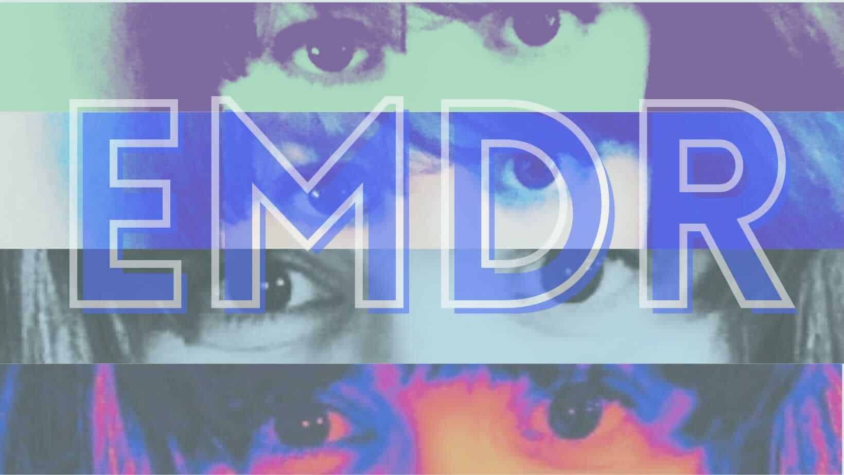 How EMDR Changed My Life