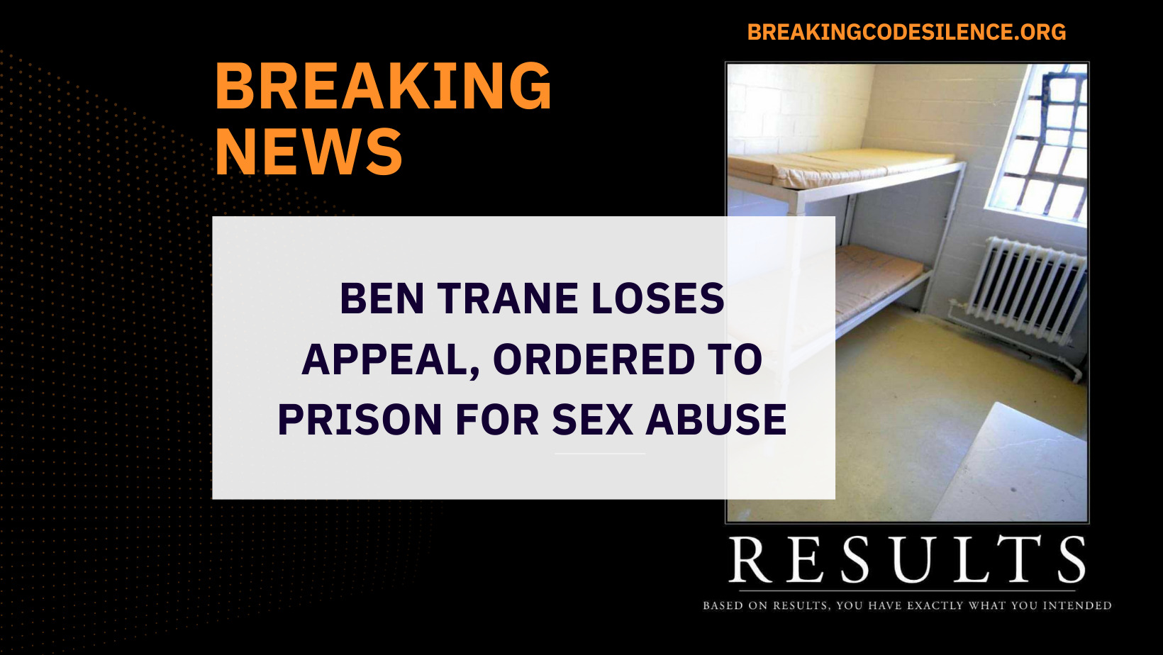 Ben Trane Loses Appeal, Ordered to Prison for Sex Abuse